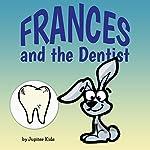 Frances and the Dentist |  Jupiter Kids