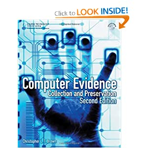 Computer Evidence: Collection and Preservation Christopher L. T. Brown