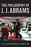 img - for The Philosophy of J.J. Abrams (Philosophy Of Popular Culture) book / textbook / text book