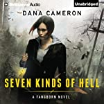 Seven Kinds of Hell: Fangborn, Book 1 | Dana Cameron