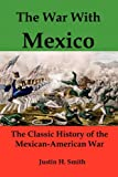 img - for The War with Mexico: The Classic History of the Mexican-American War book / textbook / text book