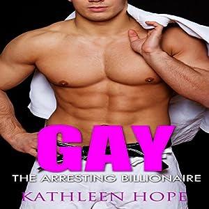 Gay: The Arresting Billionaire Audiobook