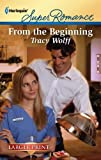From the Beginning (Harlequin Larger Print Superromance)