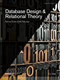 Database Design and Relational Theory: Normals Forms and All That Jazz (Theory in Practice)