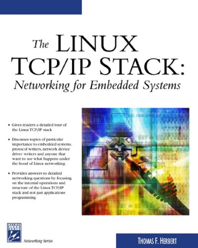 The Linux TCP/IP Stack: Networking for Embedded Systems