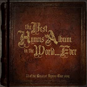 The Best Hymns Album In The World Ever!