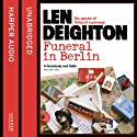 Funeral in Berlin (       UNABRIDGED) by Len Deighton Narrated by James Lailey