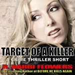 Target of a Killer: A Crime Thriller Short | R. Barri Flowers