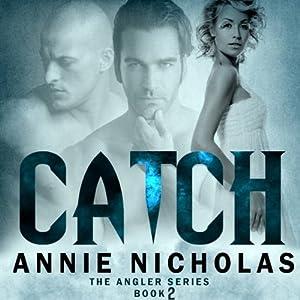 Catch: Angler, Book 2 | [Annie Nicholas]