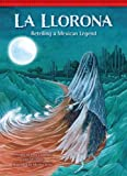 img - for La Llorona / The Crying Woman: Retelling a Mexican Legend (Setting the Stage for Fluency) book / textbook / text book