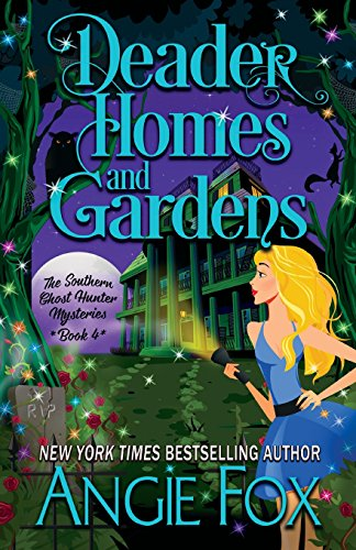 deader-homes-and-gardens-volume-4-southern-ghost-hunter-mysteries
