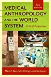 Medical Anthropology and the World System:: Critical Perspectives (1440829152) by Baer, Hans A.