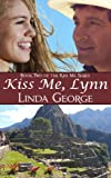 Kiss Me, Lynn (Kiss Me Series Book 2)
