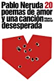img - for Veinte poemas de amor y una cancion desesperada / Twenty Love Poems and a Song of Despair (Literatura / Literature) (Spanish Edition) book / textbook / text book
