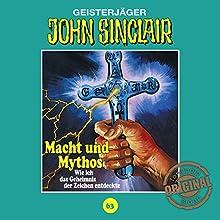 Macht und Mythos (John Sinclair - Tonstudio Braun Klassiker 63) Hörspiel von Jason Dark Gesprochen von:  div.