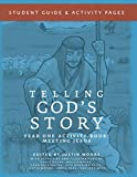 img - for Telling God's Story, Year One: Meeting Jesus: Student Guide & Activity Pages (Telling God's Story) book / textbook / text book