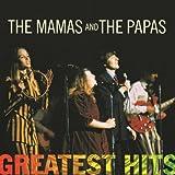 Greatest Hits: The Mamas & The Papas ~ The Mamas & The Papas