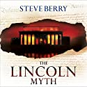 The Lincoln Myth (       UNABRIDGED) by Steve Berry Narrated by Scott Brick