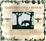 Sleepytime Gorilla Museum by Sleepytime Gorilla Museum (2004) Audio CD