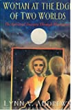 Woman at the Edge of Two Worlds: The Spiritual Journey of Menopause (0060169567) by Andrews, Lynn V.