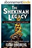 The Shekinah Legacy (A Charlotte Ansari Thriller Book 1) (English Edition)