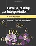 Exercise testing and interpretation : a practical approach /