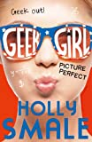 Picture Perfect (Geek Girl, Book 3)