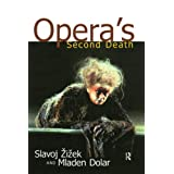 Opera's Second Death ~ Slavoj Žižek