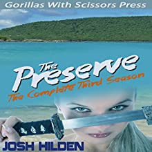 The Preserve - The Complete Third Season: 'First Impressions' (       UNABRIDGED) by Josh Hilden Narrated by Karen Krause