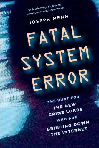 Fatal System Error: The Hunt for the New Crime Lords Who...