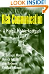 Risk Communication: A Mental Models A...