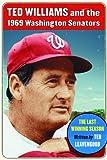 Ted Williams and the 1969 Washington Senators: The Last Winning Season