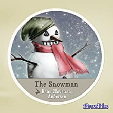 The Snowman: iDrawTales (       UNABRIDGED) by Hans Christian Andersen Narrated by Noah Lazarus