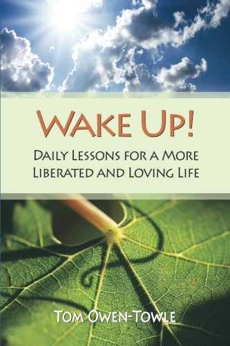Wake Up!: Daily Lessons for a More Liberated and Loving Life