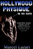 img - for Hollywood Physique in 90 Days: How actors rapidly get fit before a movie and how you can too book / textbook / text book