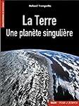 La Terre : Une plan�te singuli�re