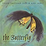 Roger Vaughan Carr The Butterfly: From a Tiny Wingbeat to a Tornado (Walker Classics)