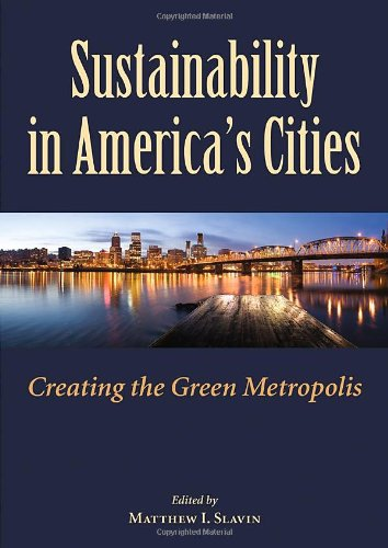 Sustainability in America's Cities: Creating the Green...