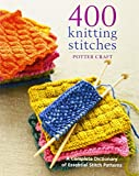 400 Knitting Stitches: A Complete Dictionary of Essential Stitch Patterns (0307462730) by Crown