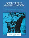 Soft-Tissue Manipulation: A Practitioner's Guide to the Diagnosis and Treatment of Soft-Tissue Dysfunction and Reflex Activity