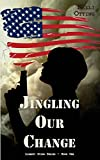 Jingling Our Change (Liberty Dying Series) (Volume 1)