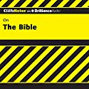 The Bible: CliffsNotes Audiobook by Charles H. Patterson, Ph.D. Narrated by Dan John Miller