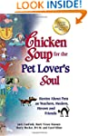 Chicken Soup for the Pet Lover's Soul...