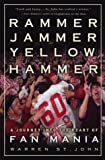 By Warren St. John Rammer Jammer Yellow Hammer: A Journey into the Heart of Fan Mania