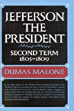 img - for Jefferson the President: Second Term, 1805-1809 (Jefferson and His Time, Vol. 5) book / textbook / text book