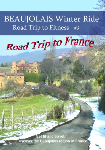 BEAUJOLAIS Winter Ride - Road Trip to Fitness - Road Trip to FRANCE - Workout Video for indoor bike, bicycle, cycling, treadmill, stairstepper