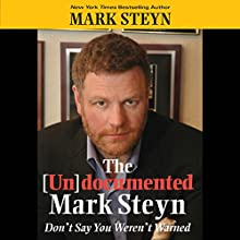 The Undocumented Mark Steyn: Don't Say You Weren't Warned Audiobook by Mark Steyn Narrated by Mark Steyn