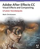 By Mark Christiansen Adobe After Effects CC Visual Effects and Compositing Studio Techniques (1st First Edition) [Paperback]
