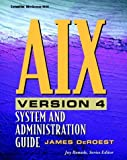 img - for AIX Version 4: System and Administration Guide by Deroest, James W. (1997) Paperback book / textbook / text book