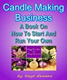 img - for CANDLE MAKING BUSINESS: A Book On How To Start And Run Your Own (Crafts & Hobbies) book / textbook / text book